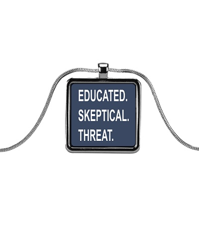 Educated Skeptical Threat