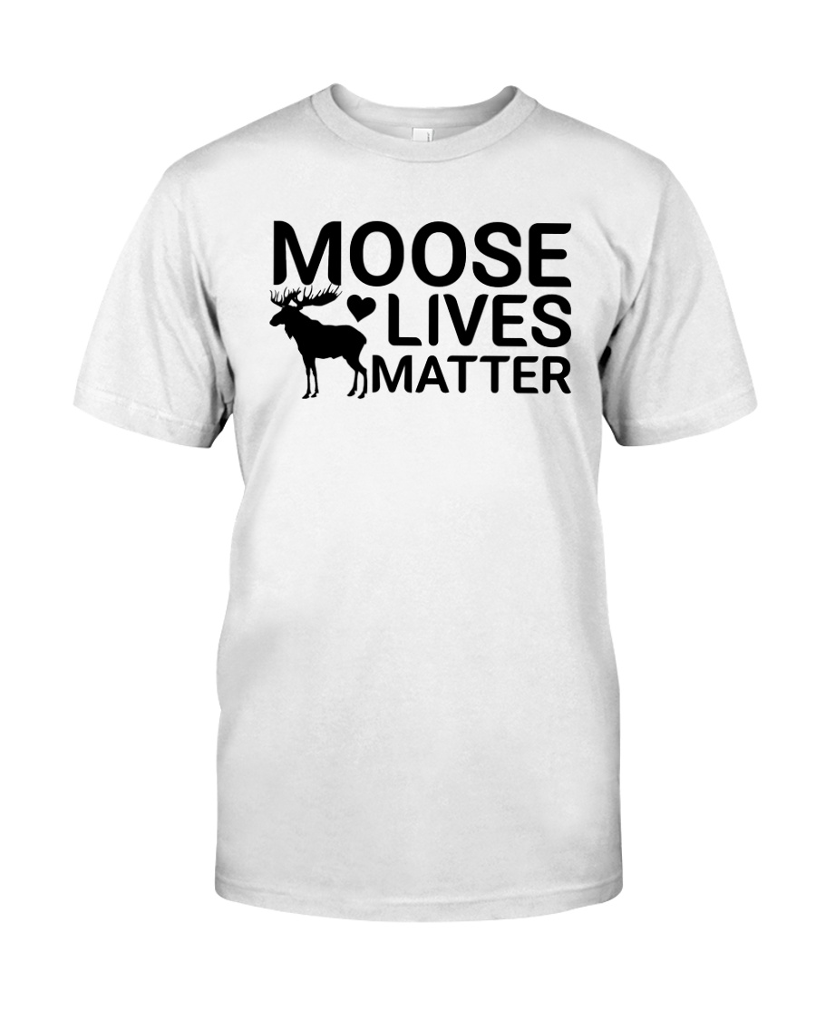 moose lives matter Classic T-Shirt