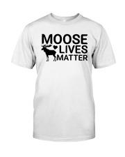 moose lives matter Classic T-Shirt front