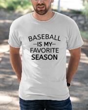 baseball is my favorite season Classic T-Shirt apparel-classic-tshirt-lifestyle-front-50