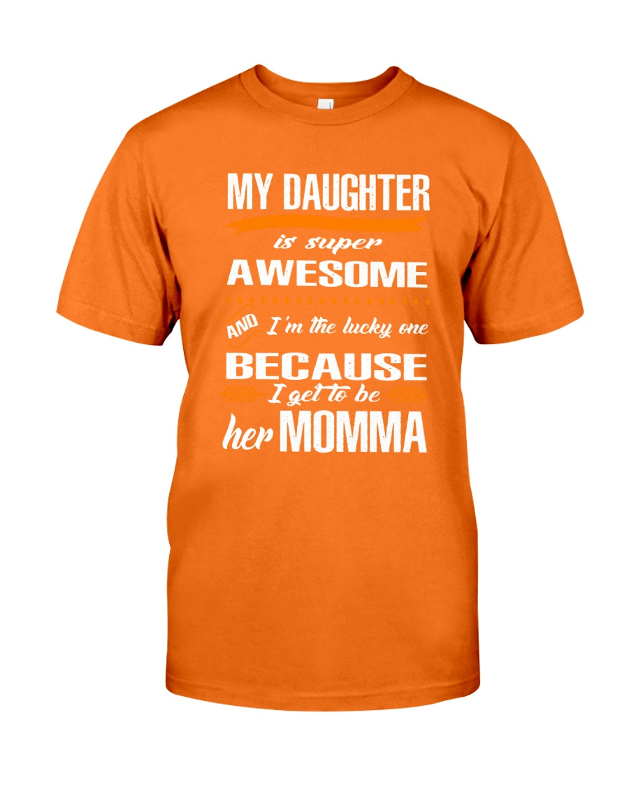 My daughter is super awesome Classic T-Shirt showcase