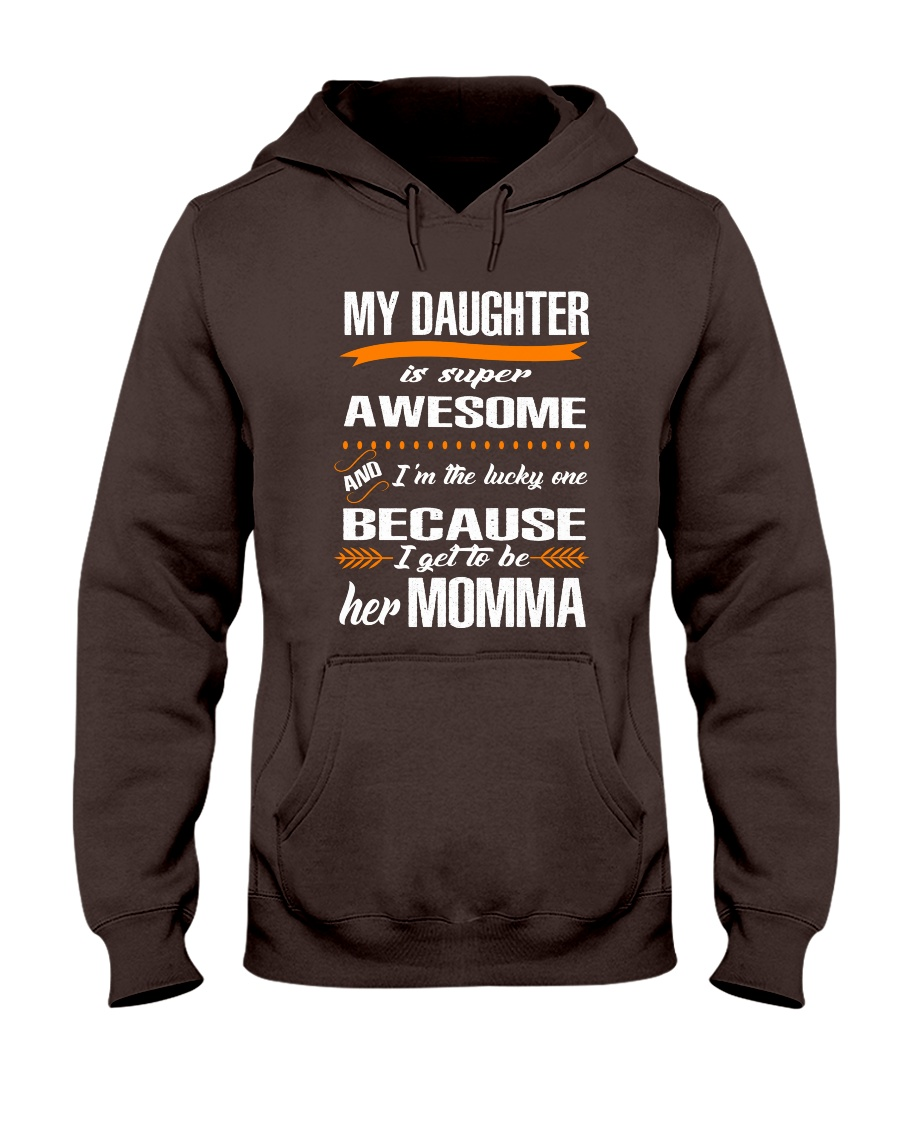 My daughter is super awesome Hooded Sweatshirt