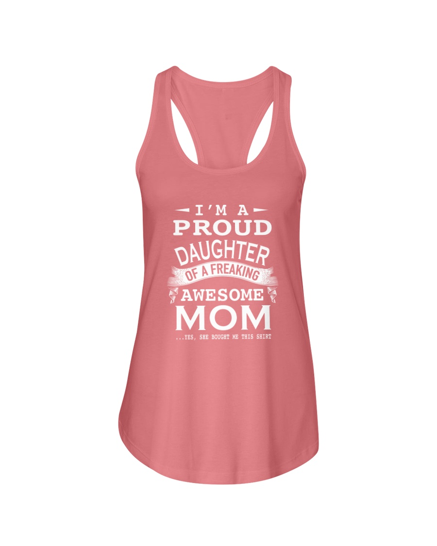 I'm a proud daughter of a freaking awesome mom Ladies Flowy Tank