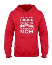 I'm a proud daughter of a freaking awesome mom Hooded Sweatshirt front