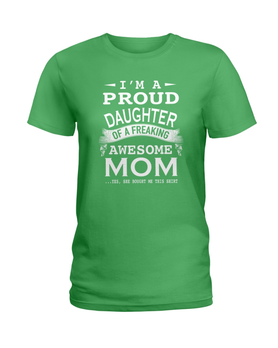 I'm a proud daughter of a freaking awesome mom Ladies T-Shirt