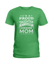 I'm a proud daughter of a freaking awesome mom Ladies T-Shirt front