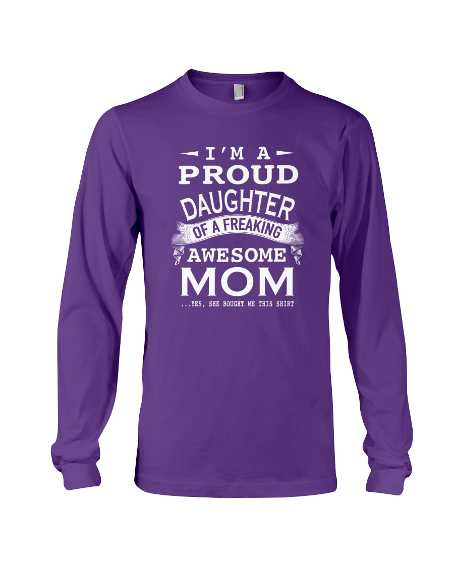 I'm a proud daughter of a freaking awesome mom Long Sleeve Tee showcase