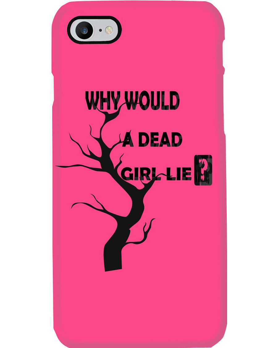 why would a dead girl lie Phone Case