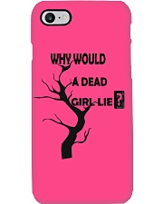 why would a dead girl lie Phone Case i-phone-7-case