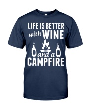 Camping life is better Classic T-Shirt front