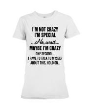 I'm Not Crazy I'm Special Premium Fit Ladies Tee thumbnail