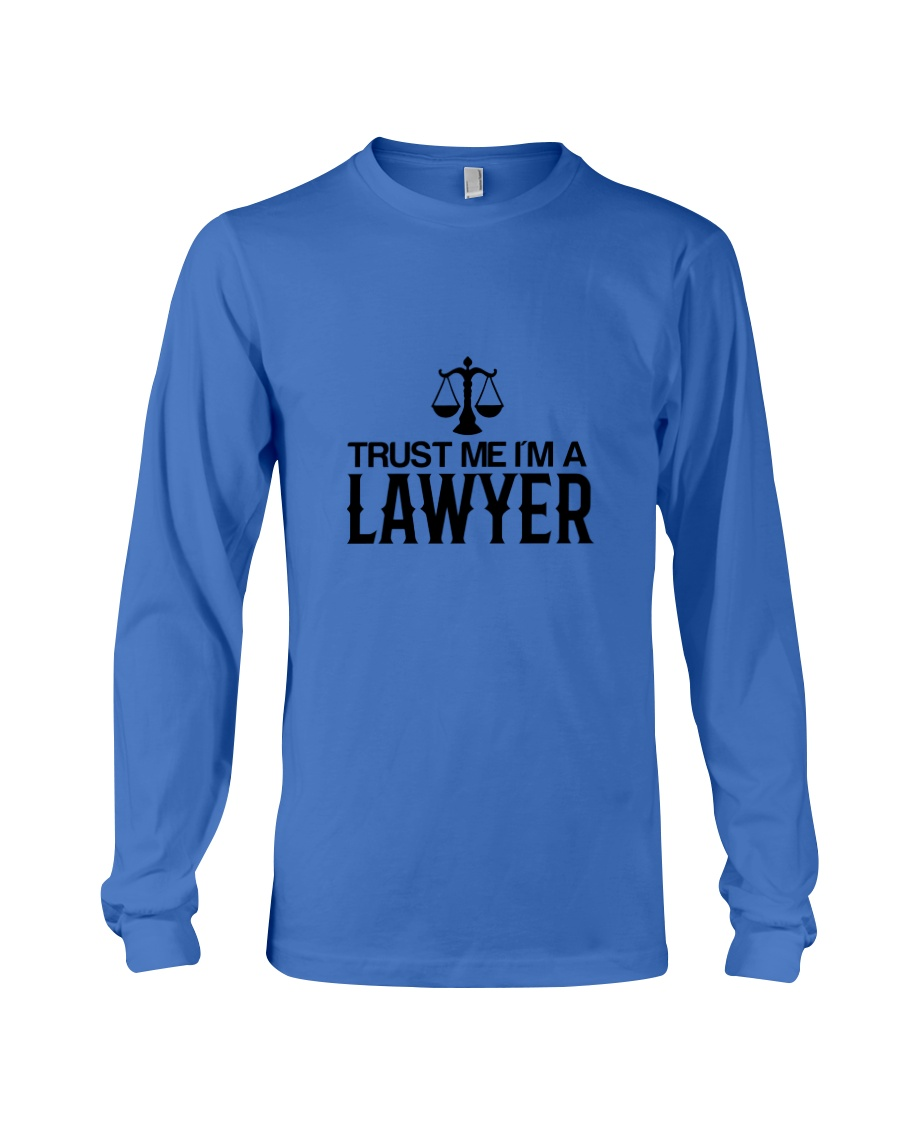 Trust me I'm a lawyer Long Sleeve Tee