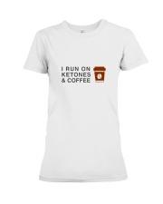 I run ON Ketones And Coffee  Premium Fit Ladies Tee thumbnail