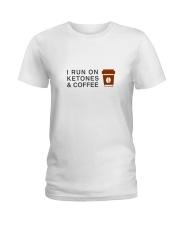 I run ON Ketones And Coffee  Ladies T-Shirt thumbnail