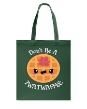 Don't be a twatwaffle Tote Bag thumbnail