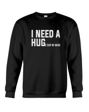 I need a huge cup of beer funny Crewneck Sweatshirt thumbnail