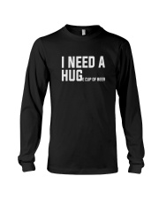 I need a huge cup of beer funny Long Sleeve Tee thumbnail
