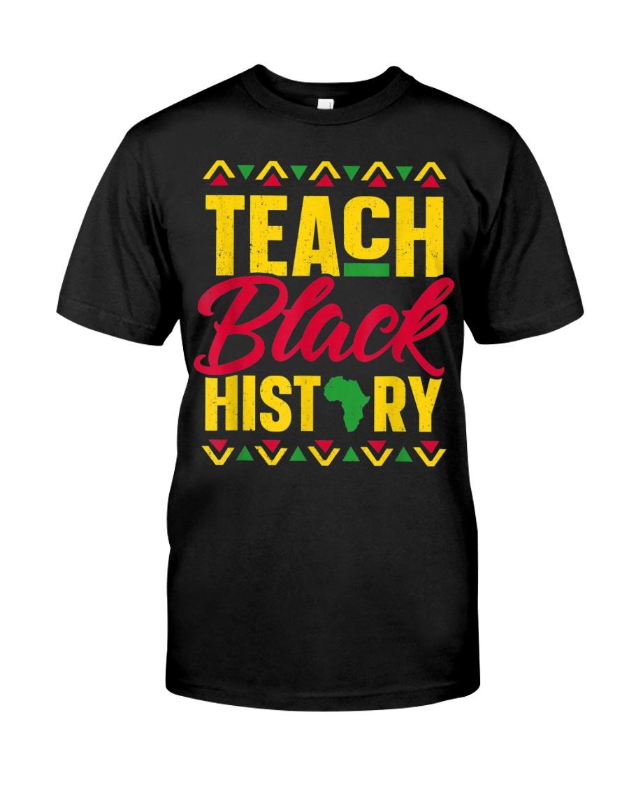Teach Black History Teacher Black History Month Classic T-Shirt