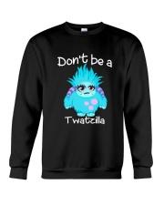 Don't be a twatzilla Crewneck Sweatshirt thumbnail