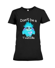 Don't be a twatzilla Premium Fit Ladies Tee thumbnail