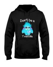 Don't be a twatzilla Hooded Sweatshirt thumbnail