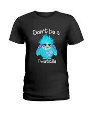 Don't be a twatzilla Ladies T-Shirt thumbnail