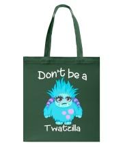 Don't be a twatzilla Tote Bag thumbnail