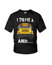 I DRIVE A SCHOOL BUS  Youth T-Shirt thumbnail