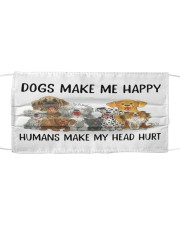Dog make me happy Cloth face mask front