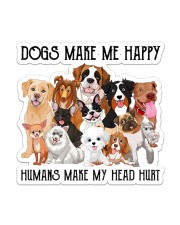 Dogs make me happy 2 Sticker - Single (Vertical) front