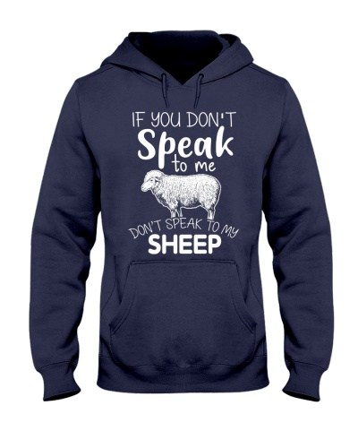 IF YOU DON'T SPEAK TO ME SON'T SPEAK TO MY SHEEP