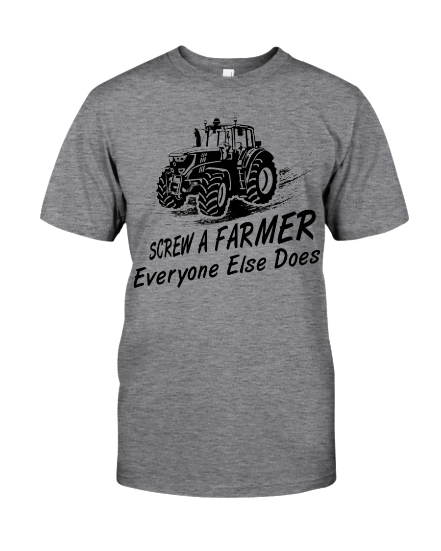 SCREW A FARMER EVERYONE ELSE DOES