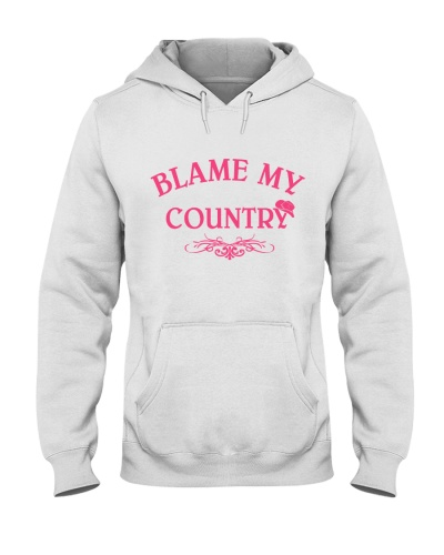 BLAME MY COUNTRY