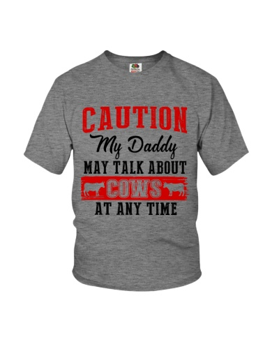 CAUTION MY DADDY MAY TALK ABOUT COWS AT ANY TIME