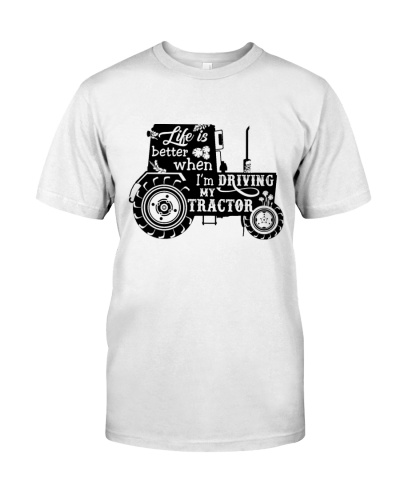 LIFE IS BETTER WHEN I'M DRIVING MY TRACTOR