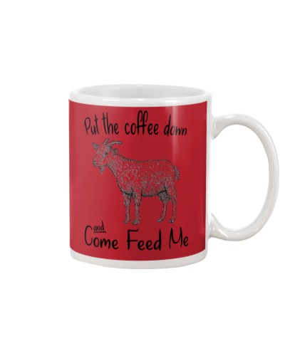 PUT THE COFFEE DOWN AND COME FEED ME