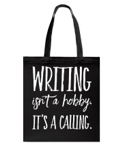 Writing is a calling Tote Bag thumbnail