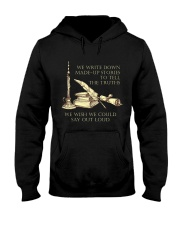 Writers Write Made-up Stories To Tell The Truth Hooded Sweatshirt thumbnail