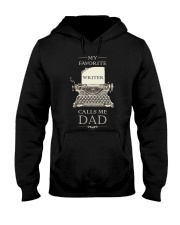 My Favorite Writer Calls Me Dad Hooded Sweatshirt thumbnail