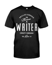 Skilled And Crazy Writer Classic T-Shirt front