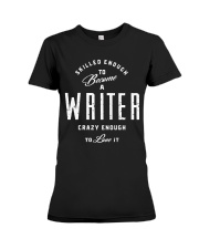 Skilled And Crazy Writer Premium Fit Ladies Tee thumbnail