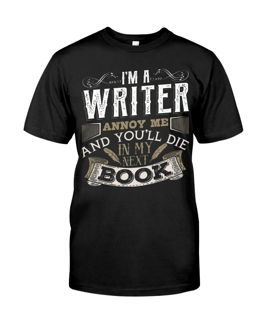 Don't Annoy Writers Classic T-Shirt