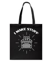 Writers Make Stuff Up Tote Bag thumbnail