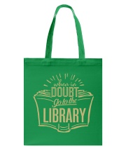 When In Doubt Go To The Library Tote Bag front