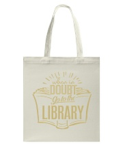 When In Doubt Go To The Library Tote Bag tile