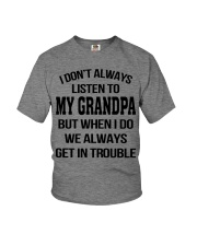 I Don't Always Listen To My Grandpa Youth T-Shirt front