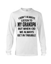 I Don't Always Listen To My Grandpa Long Sleeve Tee thumbnail