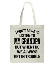 I Don't Always Listen To My Grandpa Tote Bag thumbnail
