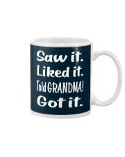 Saw it Liked it Told GRANDMA Got it Mug thumbnail