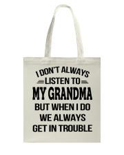 I Don't Always Listen To My Grandma Tote Bag thumbnail